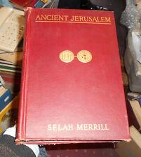 Ancient Jerusalem. By Selah Merrill. 30 Illustrative Plates. Middle East History