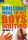 Brilliant Ideas to Get Boys Writing 7-9 by Bloomsbury Publishing PLC (Mixed media product, 2009)
