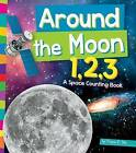 Around the Moon 1, 2, 3: A Space Counting Book by Tracey E Dils (Hardback, 2015)