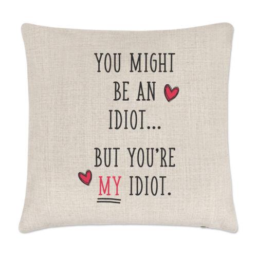 oreiller drôle Vous pourriez être un Idiot mais vous êtes ma housse de coussin Idiot