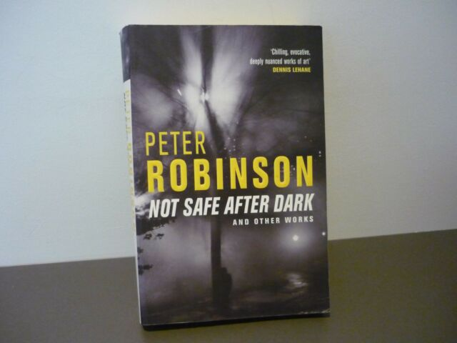 PETER ROBINSON THRILLER - NOT SAFE AFTER DARK & OTHER WORKS - COMBINE POSTAGE