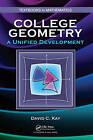 College Geometry: A Unified Development by David C. Kay (Hardback, 2011)