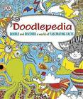 Doodlepedia: Doodle and Discover a World of Fascinating Facts by DK Publishing (Dorling Kindersley) (Paperback / softback, 2012)