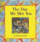 The Day We MET You by Koehler Phoebe 9780689809644 -paperback