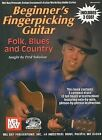 Beginner's Fingerpicking Guitar: Folk, Blues and Country by Fred Sokolow (Mixed media product, 2004)