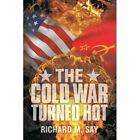The Cold War Turned Hot 9781438971100 Paperback P H
