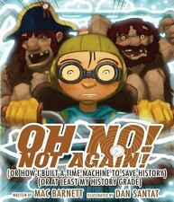 An Oh No! Picture Book: Oh No! Not Again! : Or How I Built a Time Machine to...