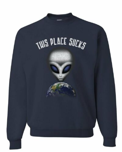 This Place Sucks Sweatshirt Funny UFO Alien Space Universe Earth Sweater