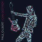 I Can Destroy 0888608666671 by Paul Gilbert CD
