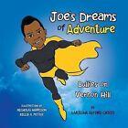 Joe's Dreams of Adventure: Bullies on Vernon Hill by Lakiesha Alford-Craig (Paperback / softback, 2013)
