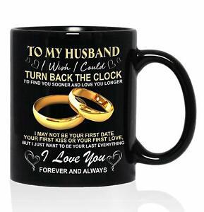 To My Husband Mug - I Wish I Could Turn Back The Clock Mug - I Love You Mug