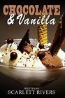 Chocolate & Vanilla  : Interracial Romance Novel with Bwwm by Scarlett Rivers (Paperback / softback, 2015)
