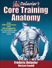 Delavier's Core Training Anatomy by Frederic Delavier, Michael Gundill (Paperback, 2011)