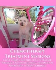 Cancer: Chemotherapy Treatment Sessions Cycle Charts and Side Effects Tracker...
