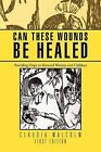 Can These Wounds Be Healed: Providing Hope to Battered Women and Children by Claudia Malcolm (Paperback / softback, 2012)