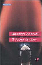 Il fuoco dentro - Giovanni Andreoli - Libro nuovo in offerta!