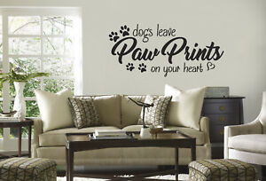 Dogs leave paw prints on your heart quote Vinyl Wall Decal/Words/St<wbr/>icker
