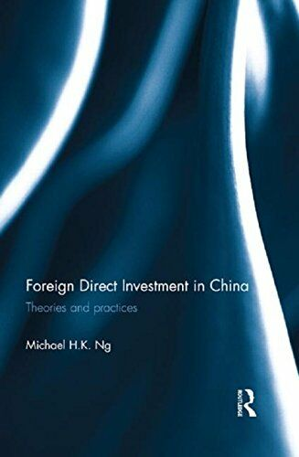 FDI Foreign Direct Investment in China: Theories and Practices von Michael HK Ng