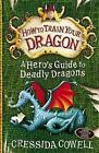 A Hero's Guide to Deadly Dragons: Book 6 by Cressida Cowell (Paperback, 2010)