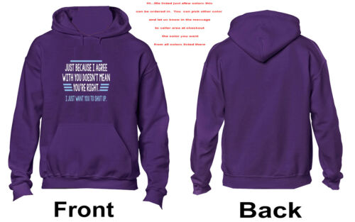 Just Because I Agree With You Doesn/'t Mean You/'re Right Funny 3353-Hoodie