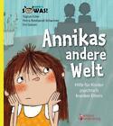 Annikas andere Welt - Hilfe für Kinder psychisch kranker Eltern von Sigrun Eder, Petra Rebhandl-Schartner und Evi Gasser (2013, Taschenbuch)