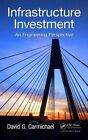 Infrastructure Investment: An Engineering Perspective by David G. Carmichael (Hardback, 2014)