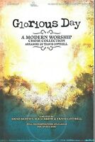 Glorious Day - A Modern Worship Collection From Travis Cottrell (choral Book)