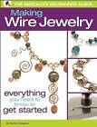 The Absolute Beginners Guide: Making Wire Jewelry by Martine Callaghan (Paperback, 2012)