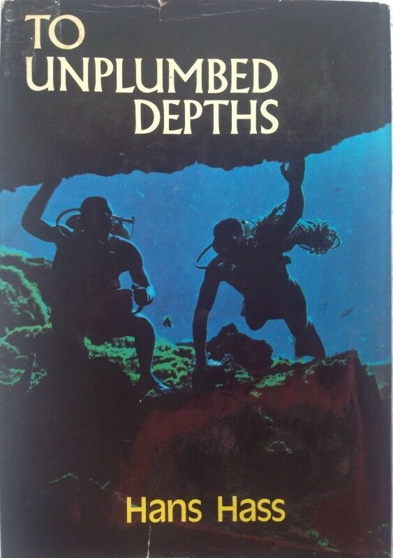 To Unplumbed Depths - Hans Hass - Hardcover