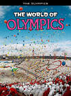 The World of Olympics by Nick Hunter (Hardback, 2011)