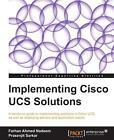 Implementing Cisco Ucs Solutions von Prasenjit Sarkar und Farhan Ahmed (2013, Taschenbuch)