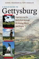 A Field Guide to Gettysburg: Experiencing the Battlefield through Its History, P