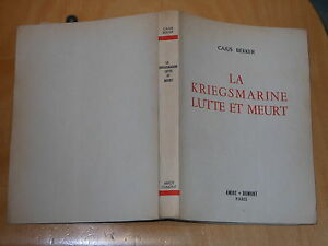 LA-KRIEGSMARINE-LUTTE-ET-MEURT-DE-CAJUS-BEKKER-EDIT-AMIOT-DUMONT-1953-TBE