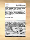 Three Letters to Lord Viscount Howe. with Remarks on the Attack at Bunker's Hill. the Second Edition. to Which Is Added, a Comparative View of the Conduct of Lord Cornwallis and General Howe. by Israel Mauduit (Paperback / softback, 2010)