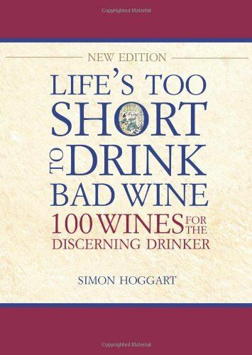 1 of 1 - Life's Too Short to Drink Bad Wine By Simon Hoggart