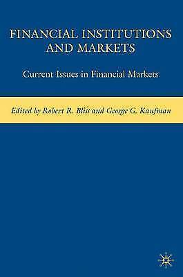 Financial Institutions and Markets: Current Issues in Financial Markets, , New B