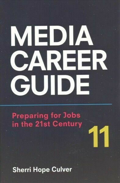 Media Career Guide Preparing For Jobs In The 21st Century By Sherri Hope Culver 2017 Trade Paperback For Sale Online Ebay
