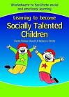 Learning to Become Socially Talented Children by Rebecca Childs, Karen Palmer-Roach (Paperback, 2008)