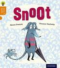 Oxford Reading Tree Story Sparks: Oxford Level 6: Snoot by Simon Puttock (Paperback, 2015)