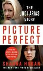 Picture Perfect: The Jodi Arias Story by Shanna Ogan (Paperback, 2014)