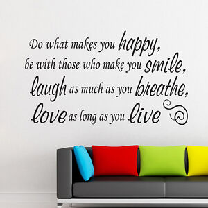 Details about Do what makes you HAPPY SMILE LAUGH LOVE LIVE-pick color-  Quote Vinyl Wall Decal