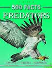 500 Facts Predators by Miles Kelly Publishing Ltd (Paperback, 2010)