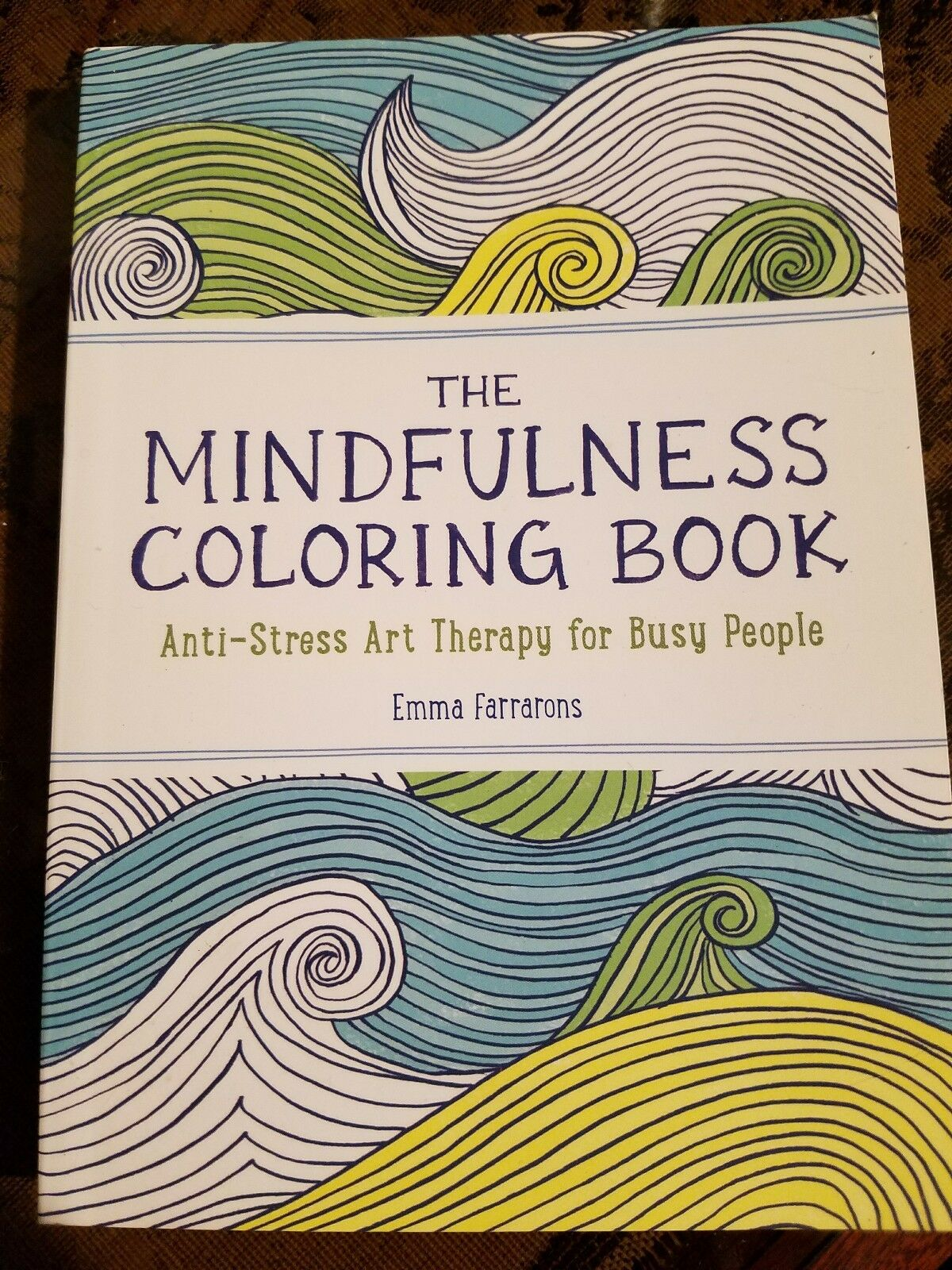 The Mindfulness Coloring More Anti Stress Art Therapy For Busy People Vol 2 By Emma Farrarons 2015 Paperback