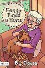 Penny Finds a Home by B L Clouse (Paperback / softback, 2015)