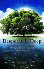 Desperately Deep: Developing Deep Devotion and Dialogue with Jesus by Lana Vawser (Paperback / softback, 2010)