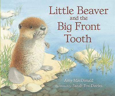 1 of 1 - Little Beaver and the Big Front Tooth by Dr. Amy MacDonald-9781406320664-G032