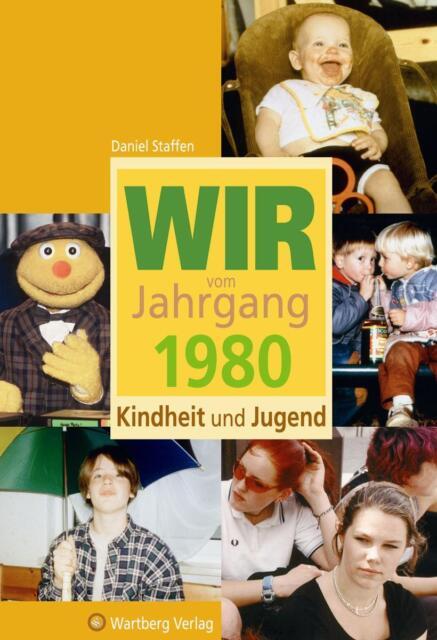 Staffen, Daniel - Wir vom Jahrgang 1980 - Kindheit und Jugend /4