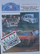 NEW DECAL  ADDITIF1/ 18 - FORD ESCORT - VATANEN - ROTH MANS RALLYE BANDAMA 1981