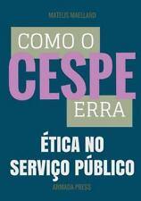 Teste-A-Prova: Como o Cespe Erra: Ética No Serviço Público by Mateus Maellard...