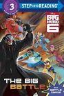 The Big Battle (Disney Big Hero 6) by Rh Disney (Paperback / softback, 2014)